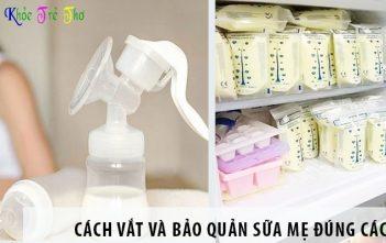 Cách vắt và bảo quản sữa mẹ đúng cách sau khi đi làm