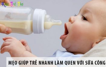 Mẹo giúp trẻ nhanh làm quen với sữa công thức
