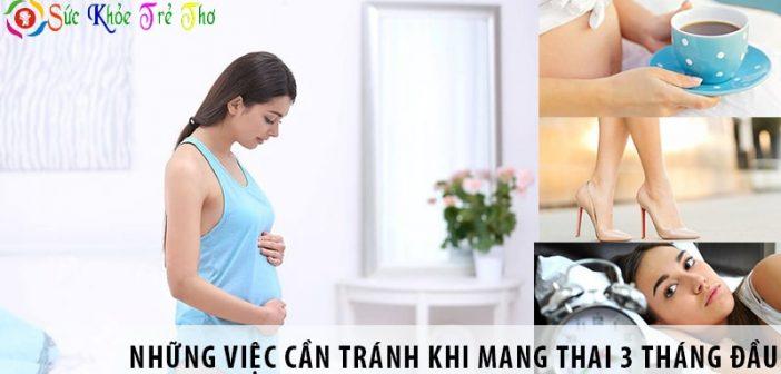 Những việc chị em cần tránh khi mang thai 3 tháng đầu