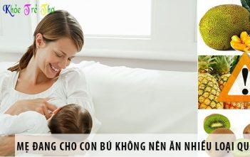 Mẹ đang cho con bú không nên ăn nhiều loại quả nào?