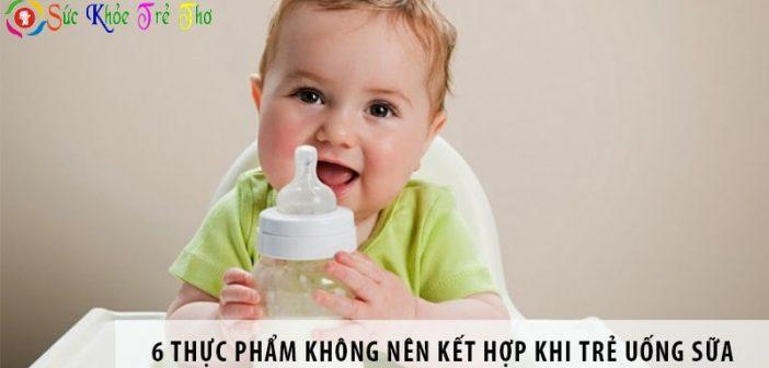 6 thực phẩm không nên kết hợp cùng khi trẻ nhỏ uống sữa