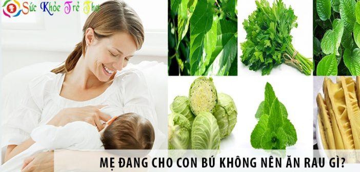 Mẹ đang cho con bú không nên ăn rau gì để tránh mất sữa