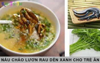 Cách nấu cháo lươn nấu với rau dền cho bé mẹ nên biết 5