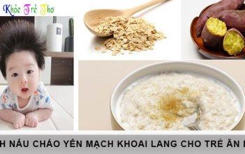 Cháo yến mạch khoai lang: Món ăn giúp bé phát triển toàn diện 8