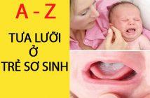 Tưa lưỡi ở trẻ sơ sinh: Từ A-Z các vấn đề mẹ thường thắc mắc