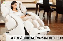 Ai Nên Sử Dụng Ghế Massage Dưới 20 Triệu?