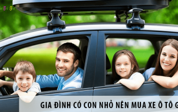 Gia đình có con nhỏ nên mua xe ô tô gì?