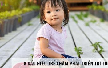 8 dấu hiệu trẻ chậm phát triển trí tuệ - Bố mẹ chớ coi thường